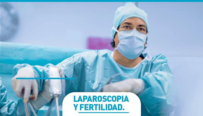 Laparoscopia y fertilidad