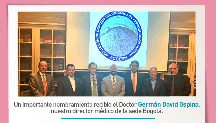 Dr. Germán David Ospina, nuevo presidente de la Asociación Colombiana de los Centros de Reproducción Humana ACCERH
